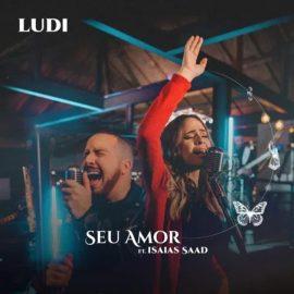 Seu Amor (part. Isaías Saad)